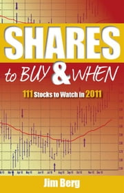 Shares to Buy and When 2011 ebook by Jim Berg
