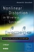 Nonlinear Distortion in Wireless Systems ebook by Khaled M. Gharaibeh