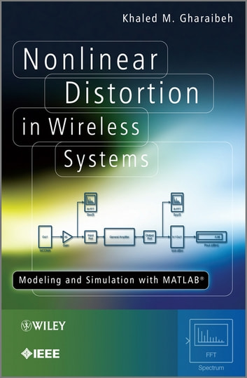 Nonlinear Distortion in Wireless Systems - Modeling and Simulation with MATLAB ebook by Khaled M. Gharaibeh