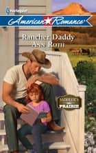 Rancher Daddy ebook by Ann Roth