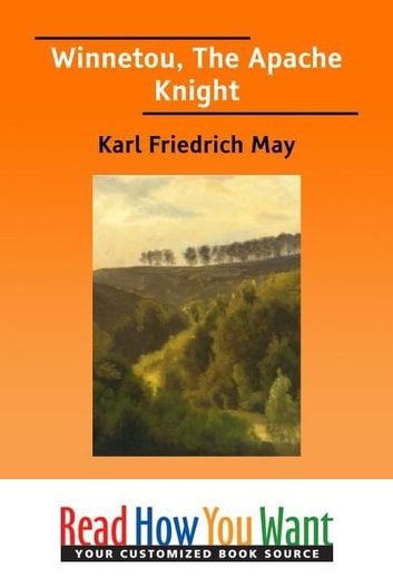 Winnetou: The Apache Knight ebook by May Karl Friedrich
