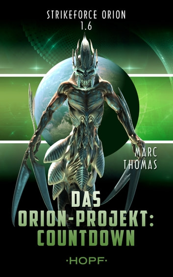 Strikeforce Orion 1.6 - Das Orion-Projekt: Countdown ebook by Marc Thomas