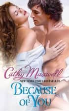 Because of You ebook by Cathy Maxwell