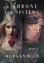 A Throne for Sisters (Books 4 and 5) ebook by Morgan Rice