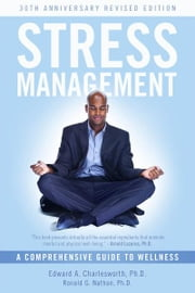 Stress Management - A Comprehensive Guide to Wellness ebook by Edward A. Charlesworth, PhD,Ronald G. Nathan