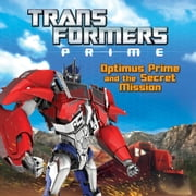 Transformers Prime: Optimus Prime and the Secret Mission ebook by Ray Santos
