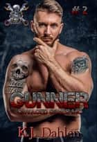 Gunner - Savaged Souls MC, #2 ebook by Kj Dahlen