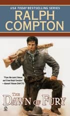 Ralph Compton The Dawn of Fury ebook by Ralph Compton