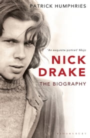 Nick Drake - The Biography ebook by Patrick Humphries