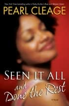 Seen It All and Done the Rest - A Novel ebook by Pearl Cleage