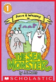 Scholastic Reader Level 1: The Sea Monster ebook by Jennifer E. Morris