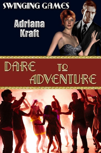Dare to Adventure ebook by Adriana Kraft