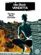 Vendetta - The New Black Chronicles eBook by Miss Black
