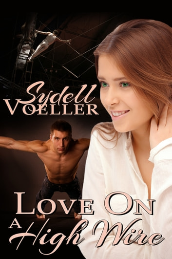 Love On A High Wire ebook by Sydell I. Voeller