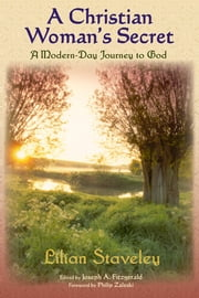 A Christian Woman's Secret - A Modern-Day Journey to God ebook by Lilian Staveley