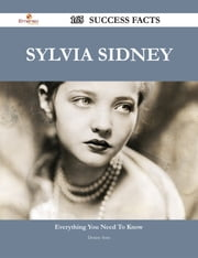 Sylvia Sidney 165 Success Facts - Everything you need to know about Sylvia Sidney ebook by Denise Soto