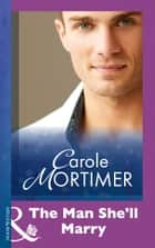 The Man She'll Marry (Mills & Boon Modern) eBook by Carole Mortimer