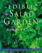 Edible Salad Garden ebook by Rosalind Creasy