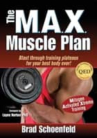 The MAX Muscle Plan ebook by Brad Schoenfeld