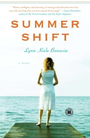 Summer Shift - A Novel ebook by Lynn Kiele Bonasia