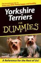 Yorkshire Terriers For Dummies ebook by Tracy Barr,Peter F. Veling