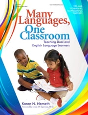 Many Languages, One Classroom - Teaching Dual and English Language Learners ebook by Karen Nemeth