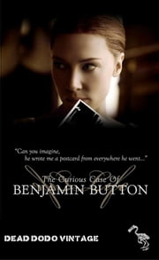 The Curious Case of Benjamin Button ebook by F Scott Fitzgerald