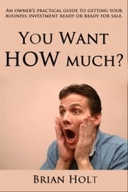 You Want How Much ebook by Brian Holt