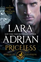 Priceless: House of Ebarron - A Masters of Seduction Novella ebook by Lara Adrian
