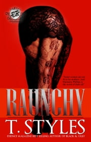 Raunchy (The Cartel Publications Presents) ebook by T. Styles