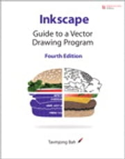 Inkscape: Guide to a Vector Drawing Program - Guide to a Vector Drawing Program ebook by Tavmjong Bah