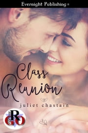 Class Reunion ebook by Juliet Chastain