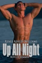 Up All Night ebook by Renee Ashley Williams