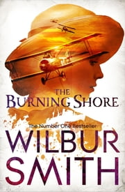 The Burning Shore: A Courtney Novel 4 ebook by Wilbur Smith