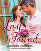 Lost and Found - 8 Learning-to-Love-Again Romances ebook by Melinda Dozier, Leslie P. Garcia, Monica Tillery,...