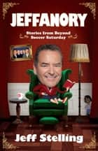 Jeffanory - Stories from Beyond Soccer Saturday ebook by Jeff Stelling