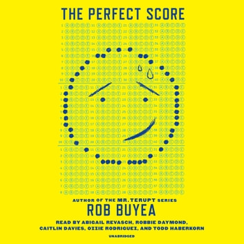 The Perfect Score audiobook by Rob Buyea