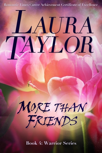 MORE THAN FRIENDS - (Book #4 - Warrior Series) ebook by Laura Taylor