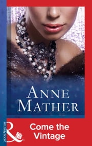 Come The Vintage (Mills & Boon Modern) ebook by Anne Mather