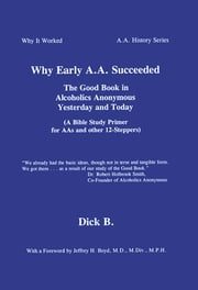 Why Early A.A. Succeeded ebook by Dick B.