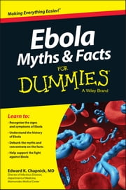 Ebola Myths and Facts For Dummies ebook by Edward K. Chapnick