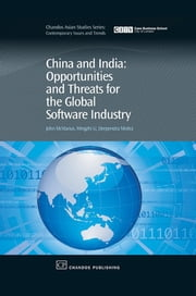 China and India - Opportunities and Threats for the Global Software Industry ebook by John T McManus,Mingzhi Li,Deependra Moitra