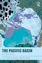 The Pacific Basin - An Introduction ebook by Shane J. Barter, Michael Weiner