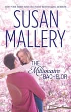 The Millionaire Bachelor ebook by