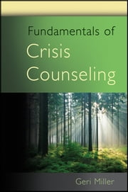 Fundamentals of Crisis Counseling ebook by Geri Miller