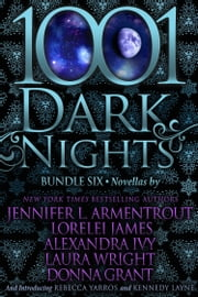 1001 Dark Nights: Bundle Six ebook by Jennifer L. Armentrout, Lorelei James, Alexandra Ivy,...