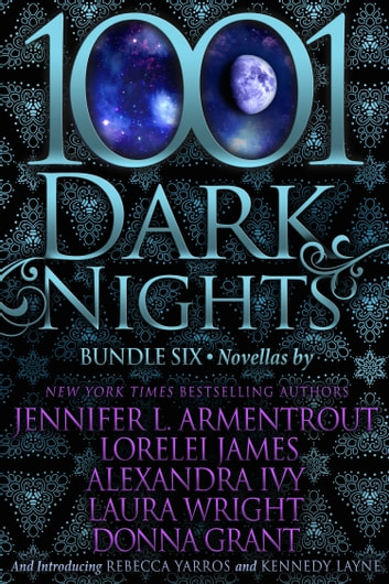 1001 Dark Nights: Bundle Six ebooks by Jennifer L. Armentrout,Lorelei James,Alexandra Ivy,Laura Wright,Donna Grant,Rebecca Yarros,Kennedy Layne