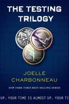 The Testing Trilogy eBook by Joelle Charbonneau