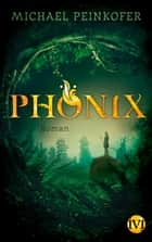Phönix - Roman ebook by Michael Peinkofer