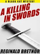 A Killing in Swords ebook by Reginald Bretnor